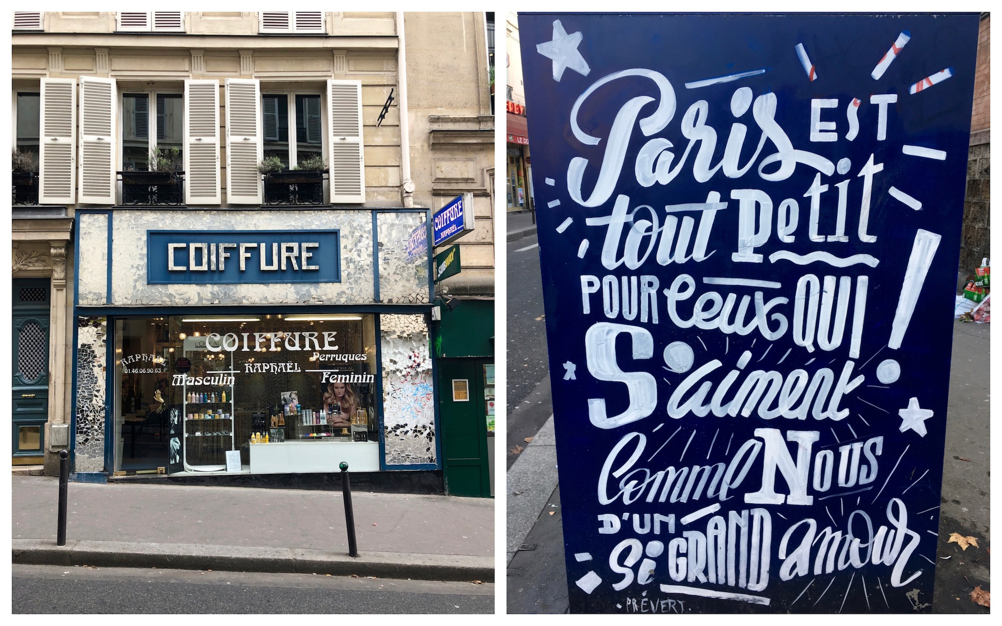 Leaning French while you are in Paris also makes it easier to understand shop signs, like this one for a hairdresser's (left) or more complex street art pieces like this piece by Toqué Frères which reads 'Paris is tiny for people like us who have such a great love for each other'.