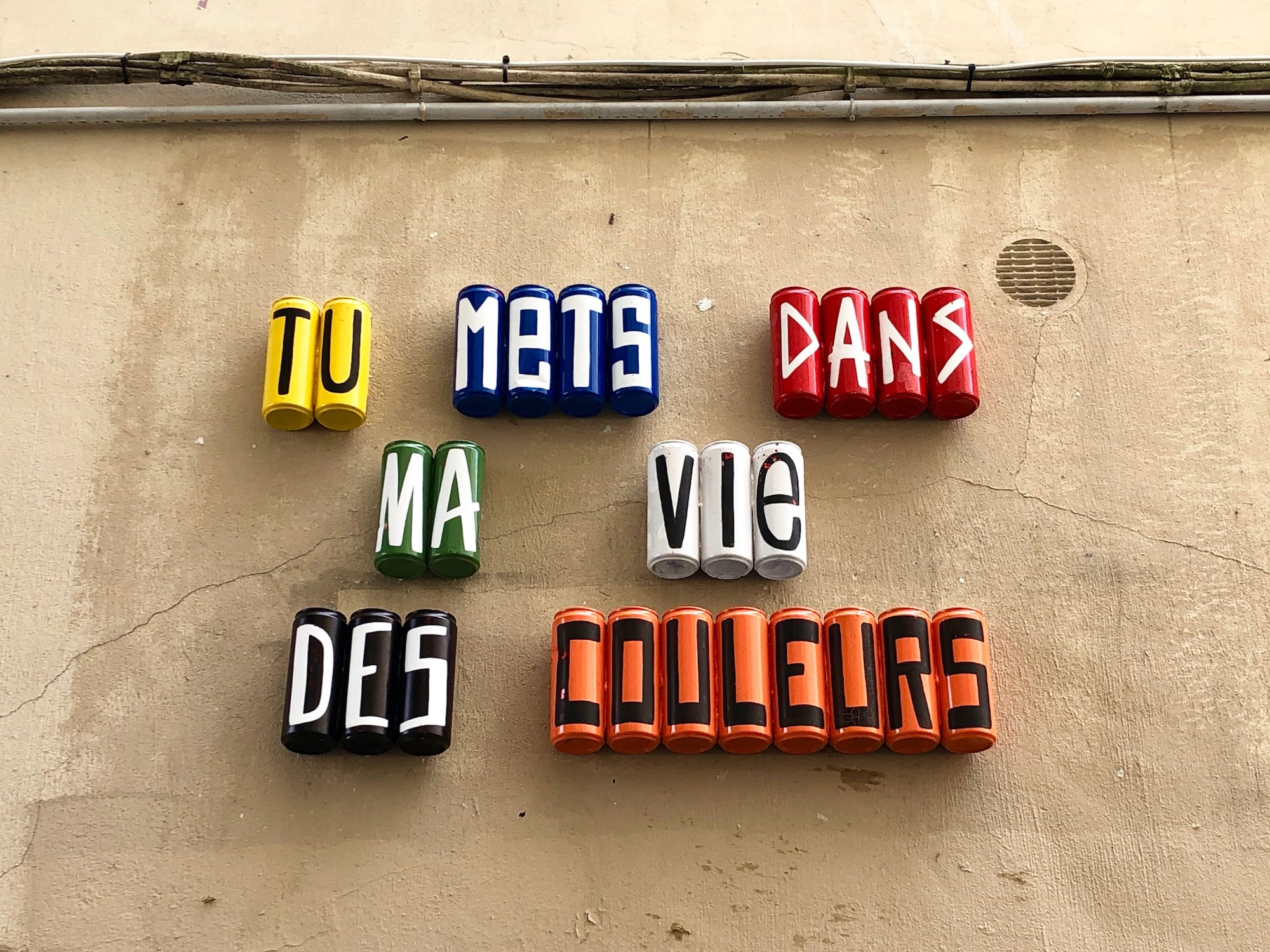 How learning French in Paris can help you to decipher some of the street art like this piece which reads 'You add color to my life' in French.