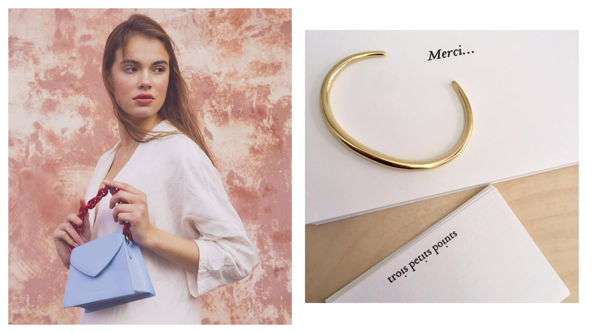 A Tammy and Benjamin powder-blue bag with red chain being held by a model against a terracotta background (left). A gold bracelet on a piece of white paper that reads 'Merci' by Trois Petits Points (right).