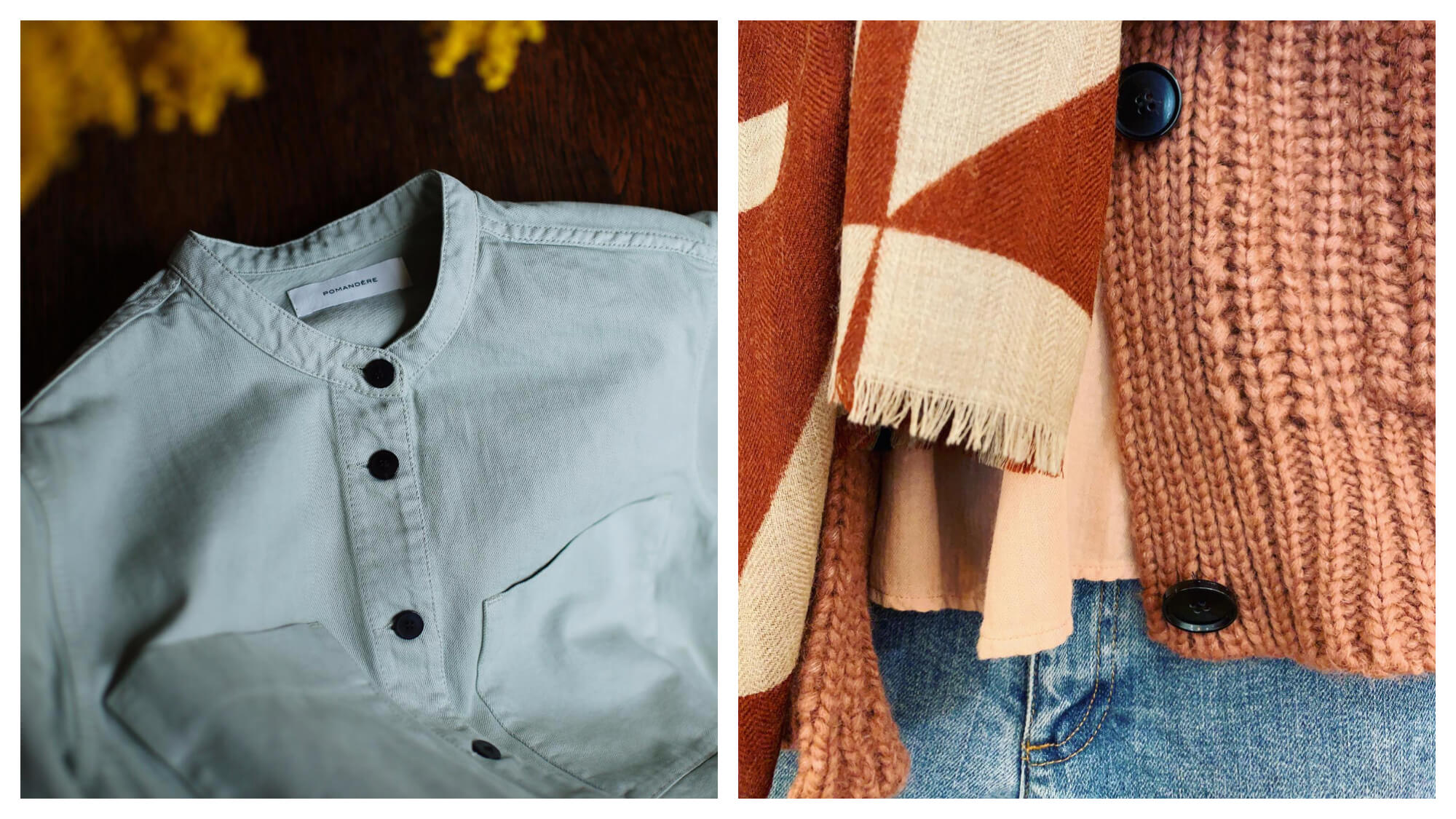 Left: a pale blue/green button-up shirt on a wood table. The buttons are black and the shirt doesn't have a colour. The label of the shirt is Pomandere. Right: a close up of a woman's outfit, she's wearing an pale orange shirt with an orange/brown knit cardigan, a cream and burnt orange scarf and jeans.
