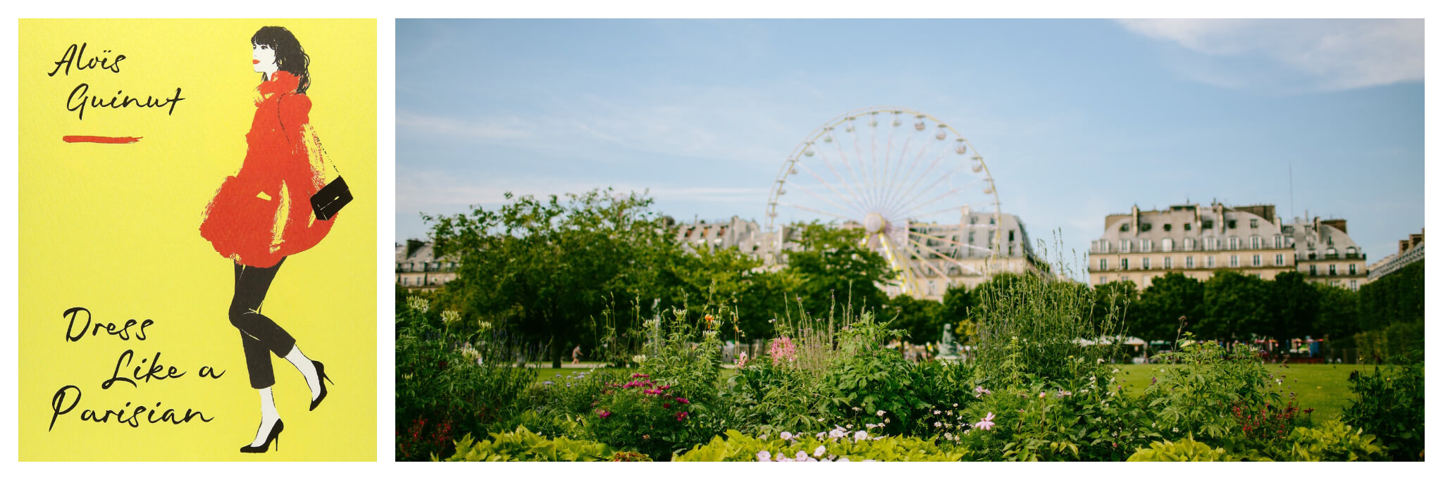 Right: A bright, sunny day in Paris where the green Jardin de Tuileries is visible in the forefront and a ferris wheel and apartments are visible in the background.
