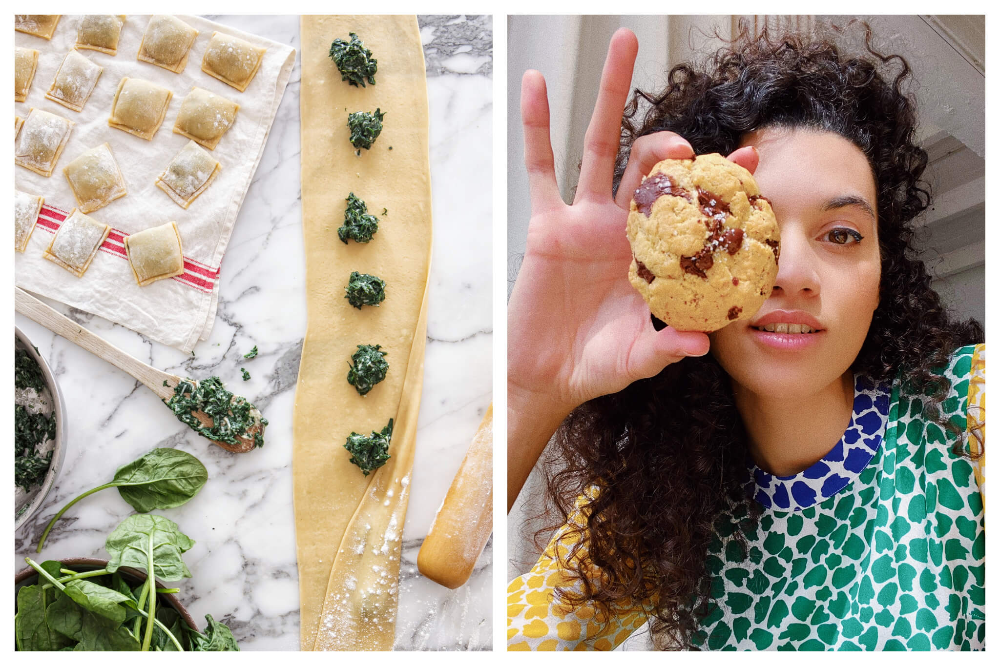Left: the making of spinach ravioli. A sheet of pasta is on a marble background, with spoonfuls of spinach filling placed along it. To the left is a tea towel with some already made raviolis.  Right: a brunette curly-haired woman holding a chocolate chip biscuit in front of her eye. She's wearing a green, blue and yellow patterned top.