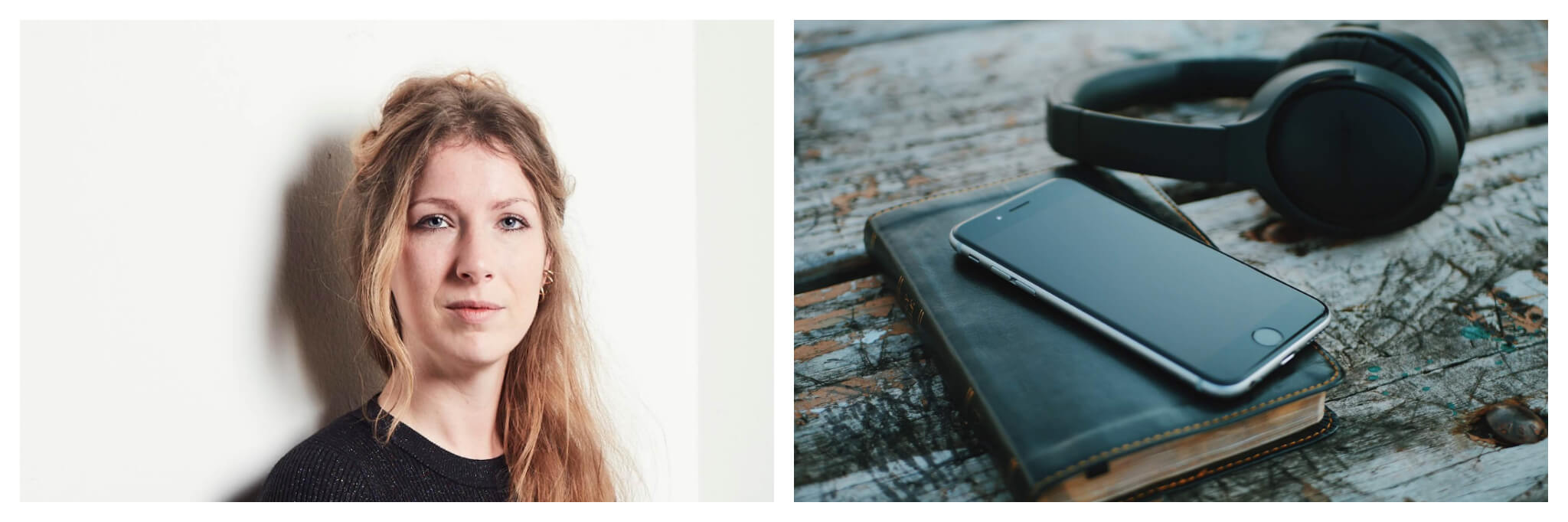 Left: A portrait of Camille Juzeau, host of Les Baladeurs podcast, standing against a blank white wall, Right: A photo of a pair of large headphonrs, an iphone and a journal on a wooden table