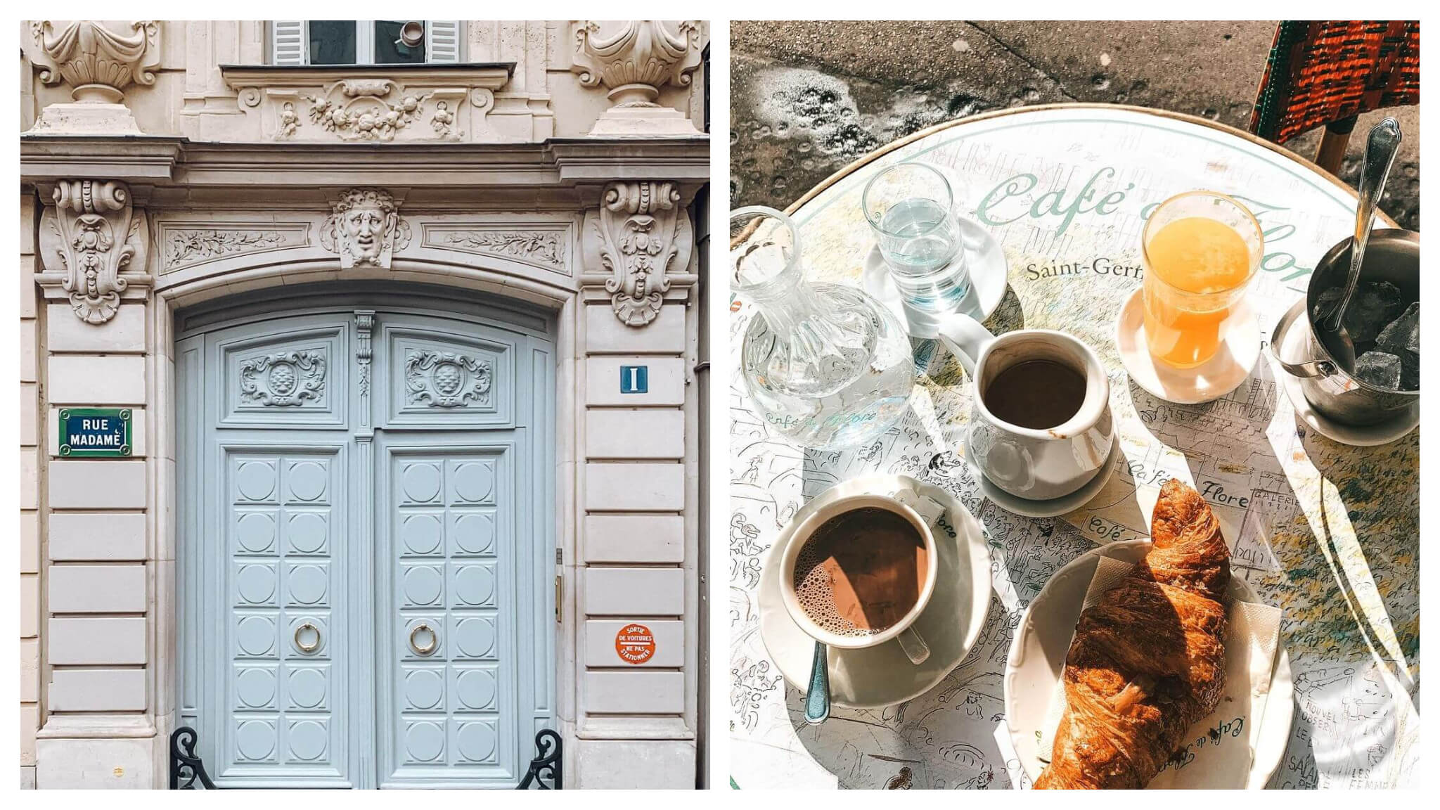 """Left: a sky blue door on an old Parisain building. There are sculptural details above and surrounding the door. There is a blue street sign to the left and a blue number 1 to the right. Right: A table that has the words """"Café de Flore"""" on it with a cup of hot chocolate and a larger carafe of hot chocolate. There is also a glass bottle of water with a glass and another glass of orange juice and a croissant."""